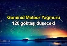 Geminid Meteor Yağmuru ne zaman başlıyor Türkiye