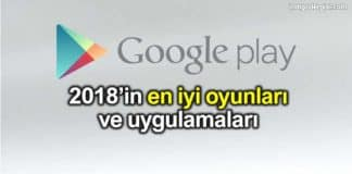 Google Play 2018 yılı en iyi oyunlar ve uygulamalar