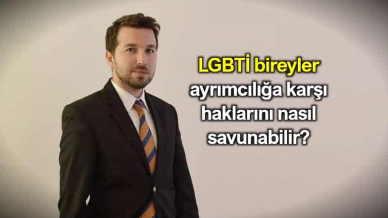 lgbti bireyler ayrımcılık karşı hukuki haklarını nasıl savunabilir?
