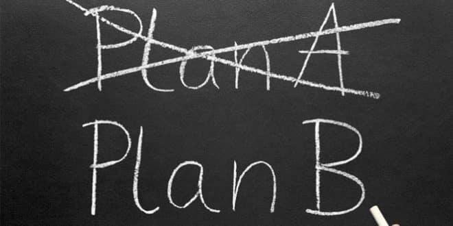 Her zaman bir B planınız olsun