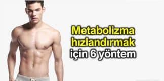 Metabolizma hızlandırma yöntemleri: 6 adımda kilo verme fit vücut erkek kadın