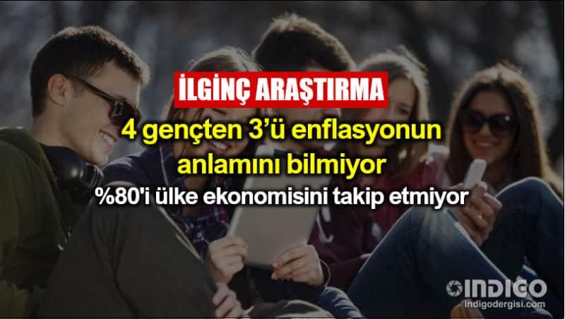 Türkiye gençlerin dörtte üçü enflasyonun anlamını bilmiyor