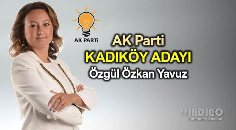 AK Parti Kadıköy Belediye Başkan adayı Özgül Özkan Yavuz kimdir?