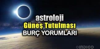 Astroloji: Güneş Tutulması ve Yeniay burç yorumları