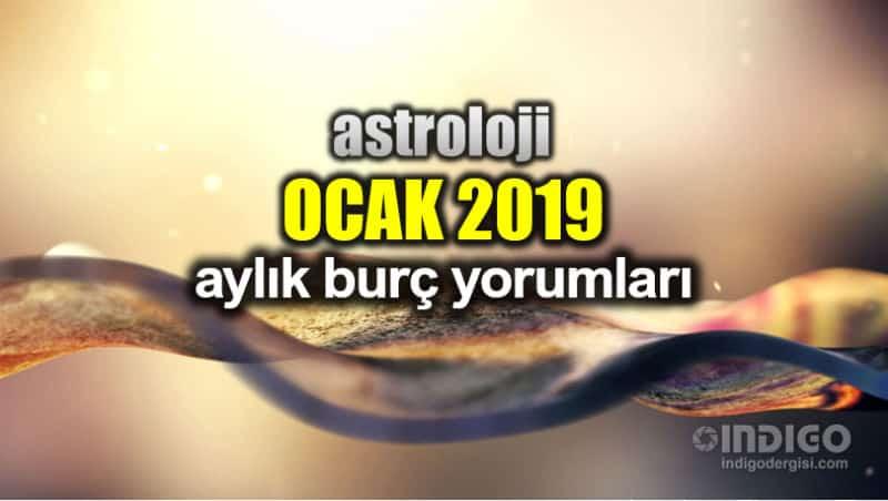 Astroloji: Ocak 2019 aylık burç yorumları