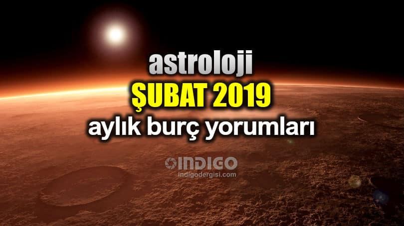 Astroloji şubat 2019 Aylık Burç Yorumları Aşk Para Sağlık