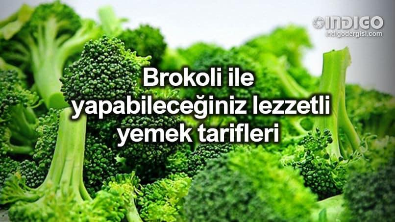 Brokoli ile yapılabilecek yemek tarifleri