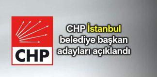 CHP İstanbul ilçe belediye başkan adayları açıklandı