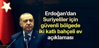 Erdoğan Suriyeliler için güvenli bölgede iki katlı bahçeli ev açıklaması