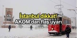 İstanbul dikkat! AKOM'dan kar yağışı uyarısı