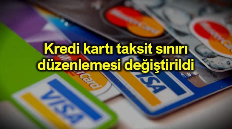 Kredi kartı taksit sınırı düzenlemesi değiştirildi