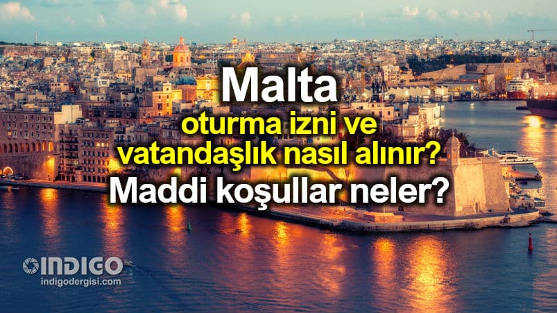 Malta oturma izni ve vatandaşlık nasıl alınır?