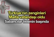 Türkiye zenginleri Malta vatandaşı oldu: Sabancılar liste başında!