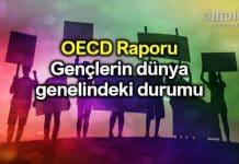 OECD Raporu ile gençlerin dünya genelindeki durumu