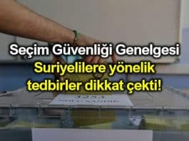 Seçim güvenliği genelgesi: Suriyelilere yönelik tedbirler