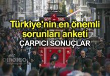 Türkiye nin en önemli sorunları anketi: Çarpıcı sonuçlar!
