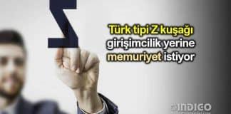 Türk tipi Z kuşağı girişimcilik yerine memur olmak istiyor!