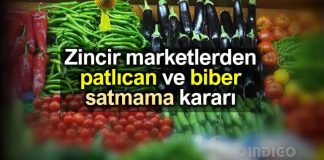 Zincir marketler patlıcan ve biber satmayacak