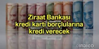 Ziraat Bankası birleştiren ihtiyaç kredisi kredi kartı borcu olanlara kredi verecek
