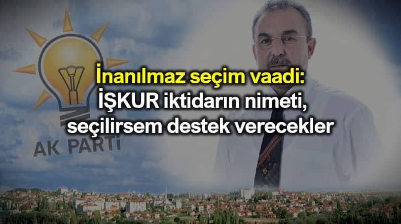 AK Parti adayı: İŞKUR iktidarın nimeti, seçilirsem destek verecekler