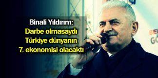 Binali Yıldırım: Darbe olmasaydı Türkiye dünyanın 7. ekonomisi olacaktı