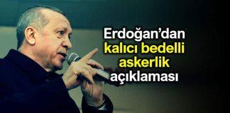 Cumhurbaşkanı Erdoğan kalıcı bedelli askerlik açıklaması