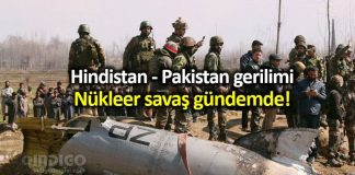 Hindistan ile Pakistan arasında nükleer savaş gündemde!