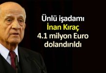 İnan Kıraç 4.1 milyon Euro dolandırdı!