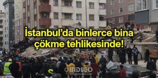 İstanbul binlerce bina çökme tehlikesi ile karşı karşıya!