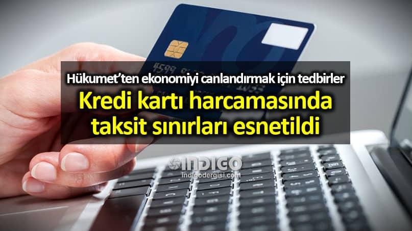 Kredi kartı harcamalarında taksit sınırları esnetildi