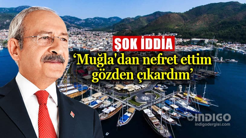 Marmaris Belediye Başkanı Ali Acar Kılıçdaroğlu Muğla dan nefret ettim ve Muğla'yı gözden çıkardım
