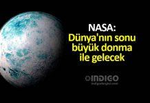 NASA: Dünya'nın sonu büyük donma ile gelecek