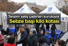 Tanzim satış çadırı: Sebze başı kilo kotası konacak!