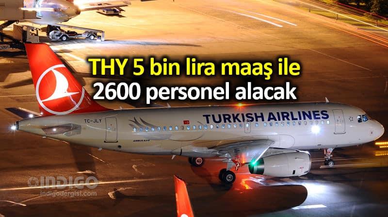 THY 5 bin lira maaş ile 2600 personel alacak: Online başvuru yapılacak