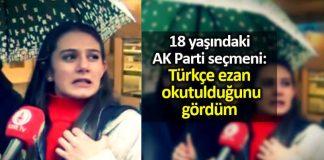 18 yaşındaki AK Parti seçmeni: Türkçe ezan okutulduğunu gördüm