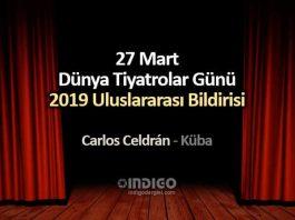27 Mart Dünya Tiyatrolar Günü 2019 Uluslararası Bildirisi