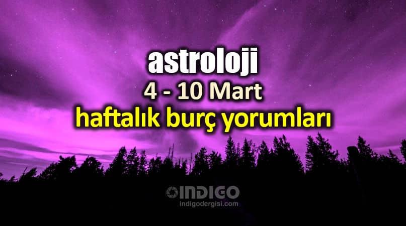 Astroloji 4 10 Mart 2019 Haftalık Burç Yorumları
