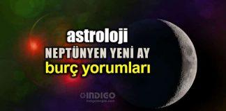 Astroloji: Balık burcunda Neptünyen Yeni Ay burç yorumları