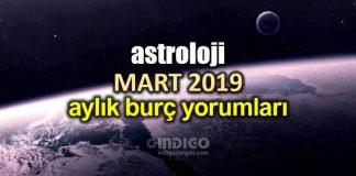 Astroloji: Mart 2019 aylık burç yorumları