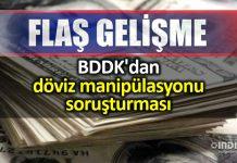 BDDK döviz manipülasyonu soruşturması
