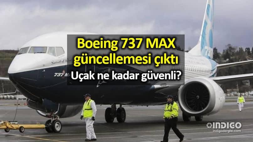 Boeing 737 MAX için güncelleme: Uçak ne kadar güvenli?