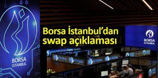 Borsa İstanbul dan swap piyasası açıklaması