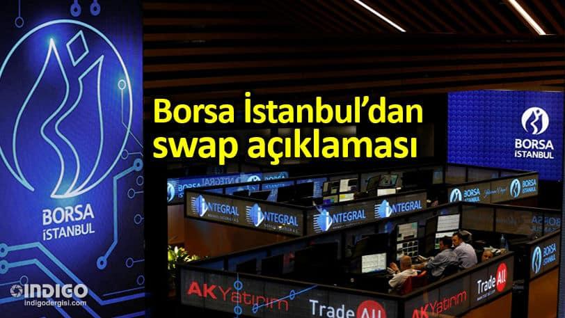 Borsa İstanbul swap açıklaması: Sıra dışı koşullar TL gerçeklerini yansıtmıyor