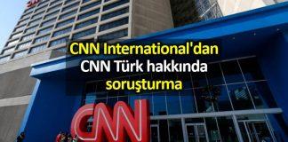 CNN International dan CNN Türk hakkında soruşturma
