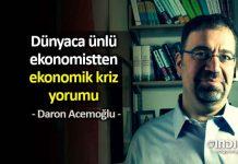 Daron Acemoğlu: Reform olmazsa ekonomik kriz derinleşir!