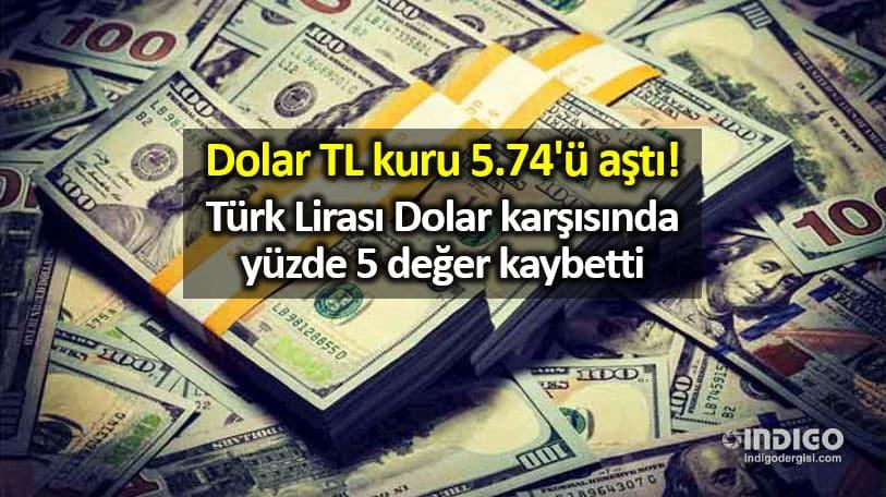 Dolar TL kuru 5.74 aştı; Lira, Dolar karşısında yüzde 5 değer kaybetti usd try