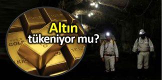 Dünya altın rezervleri tükeniyor mu?