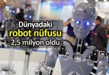 Dünyadaki robot nüfusu 2,5 milyon oldu