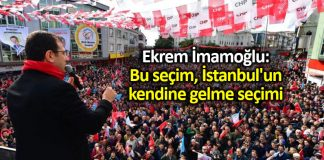 Ekrem İmamoğlu: Bu, İstanbul un kendine gelme seçimi