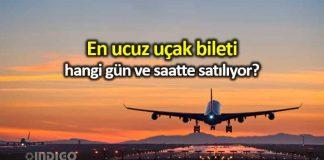En ucuz uçak bileti hangi gün ve saatte satılıyor?